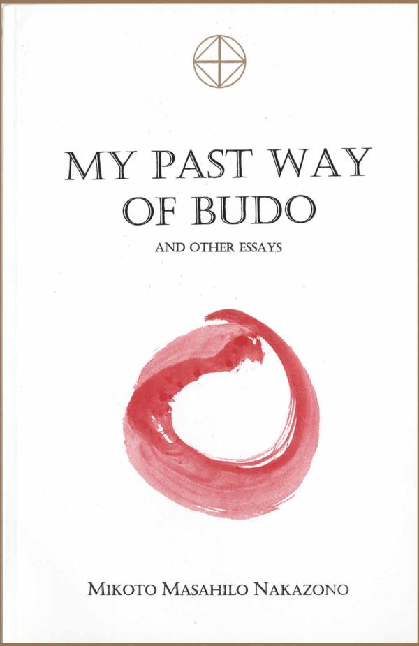 Front cover of My Past Way of Budo by M. M. Nakazono